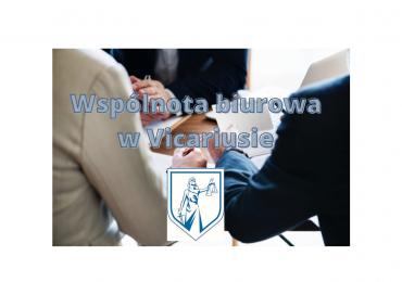 Pracujesz lub masz zamiar pracować w strukturze wspólnoty biurowej? Vicarius    e-Kancelaria to system, który doskonale sprawdza się przy takiej formie działalności!