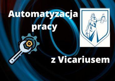 Zautomatyzuj zarządzanie swoją kancelarią- poznaj narzędzia zawarte w Vicariusie, aby zaoszczędzić swój czas i  polepszyć przepływ informacji między współpracownikami